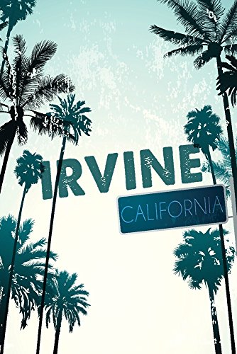 Irvine, California - Street Sign and Palms (36x54 Giclee Gallery Print, Wall Decor Travel (Irvine Park Accessories)