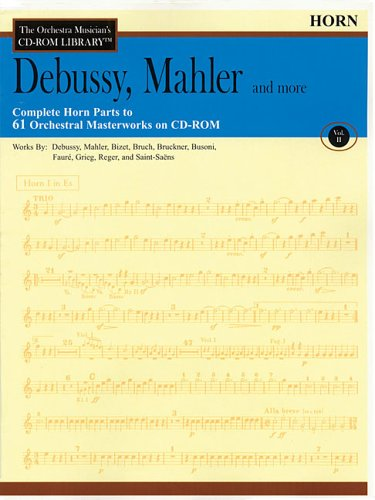 Orchestra Musician's CD-ROM Library Volume 2 Horn Debussy Mahler & More (Orchestra Musician's CD-Rom Library, Volume II)