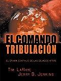 El Comando Tribulacion, Tim LaHaye and Jerry B. Jenkins, 0786250305