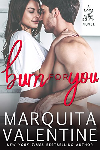 Burn For You (Boys of the South Book 6) ()