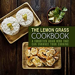 The Lemongrass Cookbook: A Forgotten Asian Herb That Can Change Your Cooking by [Press, BookSumo]