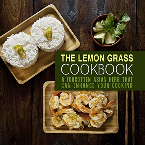 The Lemongrass Cookbook: A Forgotten Asian Herb That Can Change Your Cooking (2nd Edition) by BookSumo Press
