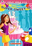 Super Sweet 13 (Candy Apple Books (Pb))