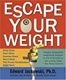 Escape Your Weight, Edward J. Jackowski, 0312312008