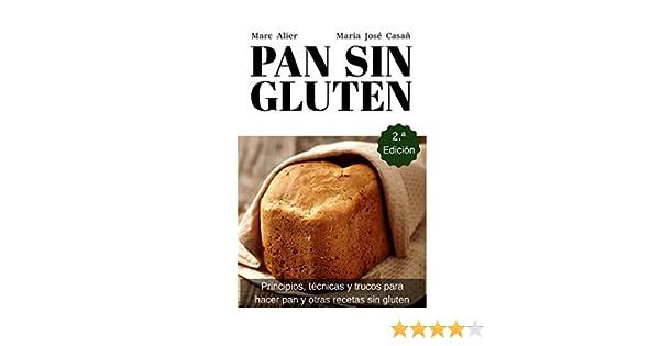 Segunda Edición: Principios, técnicas y trucos para hacer pan, pizza, bizcochos, cupcakes y otras recetas sin gluten. (Spanish Edition) - Kindle edition by ...