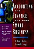 Accounting and Finance for Your Small Business, Eric James Burton and Steven M. Bragg, 0471323608