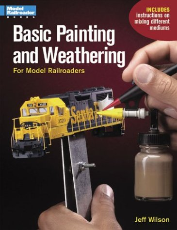 Basic Painting & Weathering for Model Railroaders ebook
