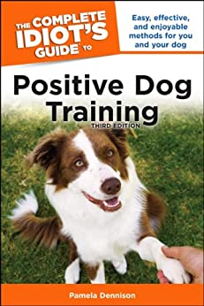 Idiot S Guide To Dog Training Amazon