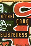 Street Gang Awareness, Steven L. Sachs, 1577490355