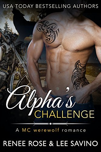 Alpha's Challenge: An MC Werewolf Romance (Bad Boy Alphas Book 4) -
