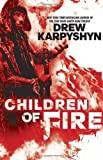 Children of Fire, Drew Karpyshyn, 0345542231