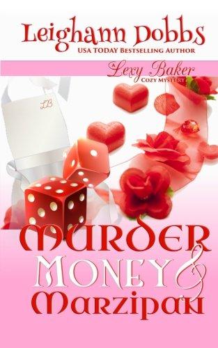Read Online Murder, Money & Marzipan: A Lexy Baker Bakery Cozy Mystery (Lexy Baker Bakery Cozy Mysteries) ebook