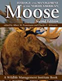 img - for Ecology and Management of the North American Moose, Second Edition book / textbook / text book