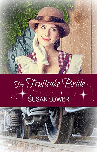The Fruitcake Bride by [Lower, Susan]