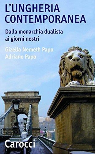 L'Ungheria contemporanea: Dalla monarchia dualista ai giorni nostri (Quality paperbacks)