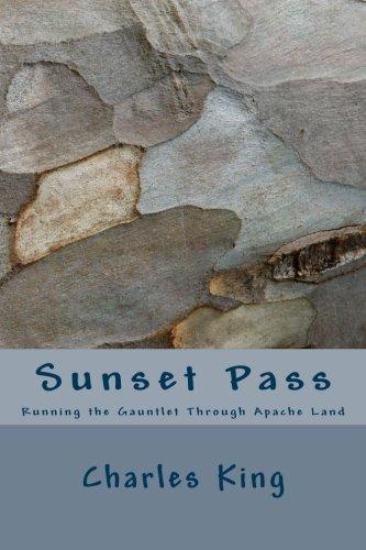 Download Sunset Pass: Running the Gauntlet Through Apache Land PDF