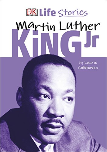 DK Life Stories Martin Luther King Jr (Martin Luther King Jr Bio For Kids)