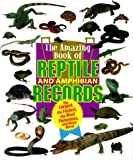 Amazing Book of Reptile and Amphibian Records, Samuel G. Woods, 1567113680