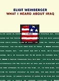 What I Heard About Iraq, Eliot Weinberger, 1844670368