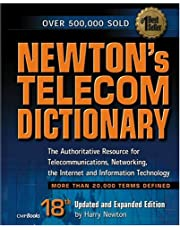 Newton's Telecom Dictionary: The Authoritative Guide to Telecommunications, Networking, the Internet, and Information Technology