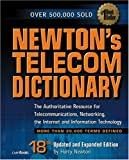 img - for Newton's Telecom Dictionary: The Authoritative Resource for Telecommunications, Networking, the Internet and Information Technology (18th Edition) book / textbook / text book