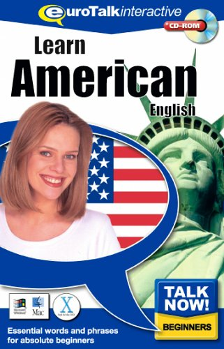 Talk Now! Learn American. CD-ROM: Essential Words and Phrases for Absolute Beginners EuroTalk