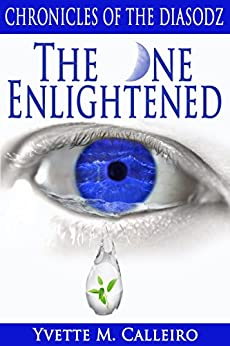 The One Enlightened (Chronicles of the Diasodz Book 2) by [Calleiro, Yvette M]