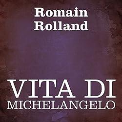 Vita di Michelangelo [Life of Michelangelo]