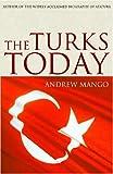 The Turks Today, Andrew Mango, 1585676152
