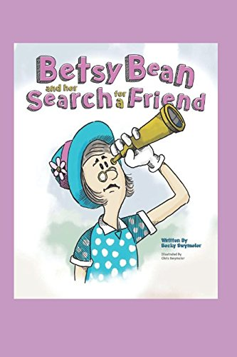BETSY BEAN AND HER SEARCH FOR A FRIEND