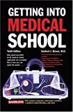 Getting into Medical School, Sanford J. Brown, 0764134477