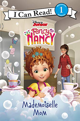Series Mademoiselle - Disney Junior Fancy Nancy: Mademoiselle Mom (I Can Read Level 1)
