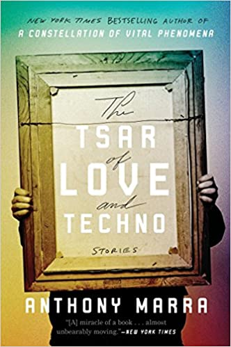 The Tsar of Love and Techno: Stories: Marra, Anthony ...