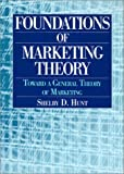img - for Foundations of Marketing Theory: Toward a General Theory of Marketing book / textbook / text book