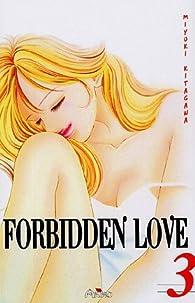 Forbidden Love, tome 3 par Miyuki Kitagawa