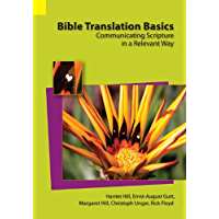 Bible Translation Basics: Communicating Scripture in a Relevant Way (Textbook)