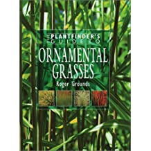 The Plantfinder's Guide to Ornamental Grasses