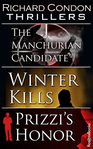 Richard Condon Thrillers: The Manchurian Candidate, Winter Kills, Prizzi's Honor