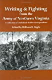 Writing and Fighting from the Army of Northern Virginia, William B. Styple, 1883926203