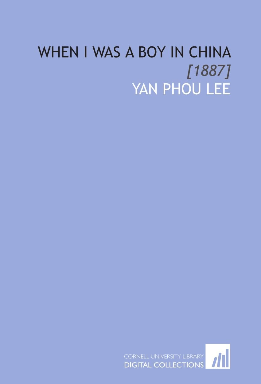 Read Online When I Was a Boy in China: [1887] pdf