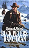 Buck Peters, Ranchman, Clarence E. Mulford, 0812524993