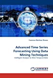 Advanced Time Series Forecasting Using Data Mining Techniques, Francisco Martínez Álvarez, 3843360413