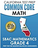 CALIFORNIA TEST PREP Common Core Math SBAC Mathematics Grade 4: Preparation for the Smarter Balanced Assessments