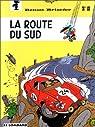 Benoît Brisefer, tome 10 : La Route du Sud par Garray