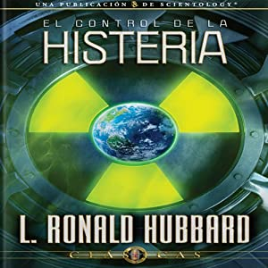 El Control de la Histeria [The Control of Hysteria, Spanish Castilian Edition] Audiobook