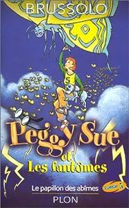 """Afficher """"Peggy sue et les fantomes : le papillon des abimes"""""""