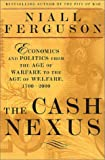 The Cash Nexus, Niall Ferguson, 0465023258