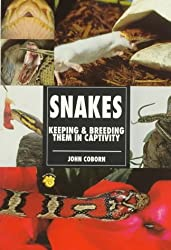 Snakes: Keeping & Breeding Them in Captivity