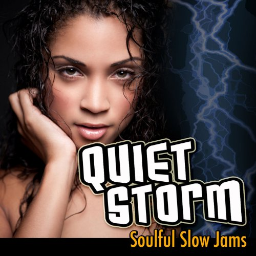Quiet Storm: Soulful Slow Jams (Best R&b Slow Jams)