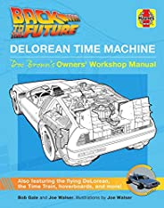 Back to the Future: DeLorean Time Machine: Doc Brown's Owner's Workshop Manual (Haynes